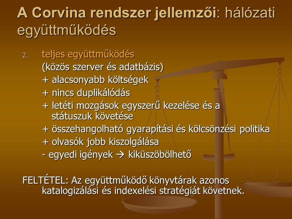 A Corvina rendszer jellemzői: hálózati együttműködés