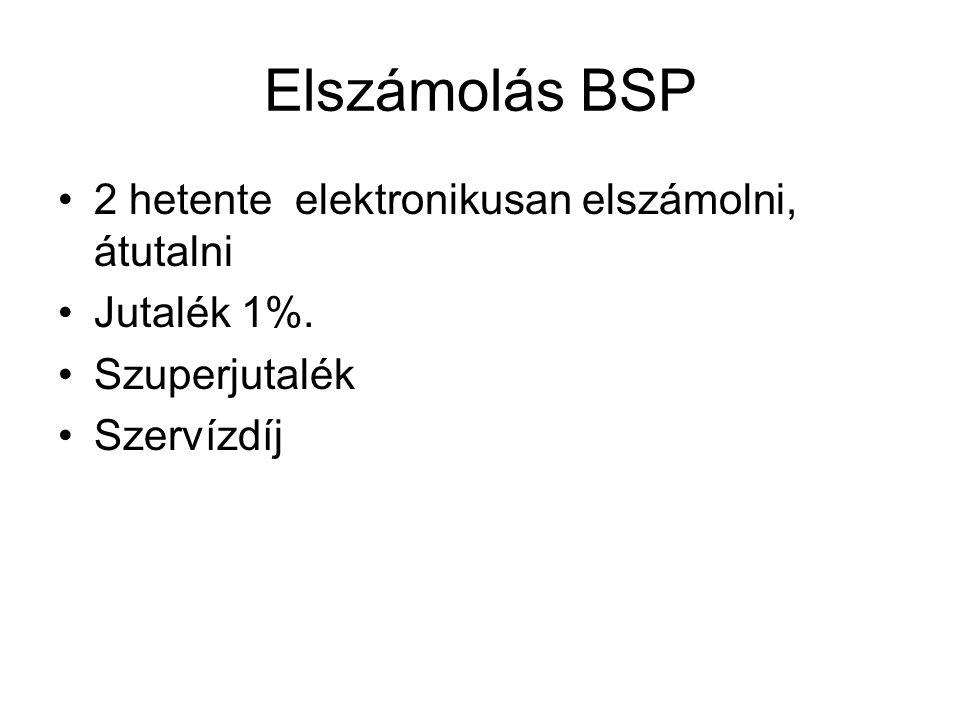 Elszámolás BSP 2 hetente elektronikusan elszámolni, átutalni