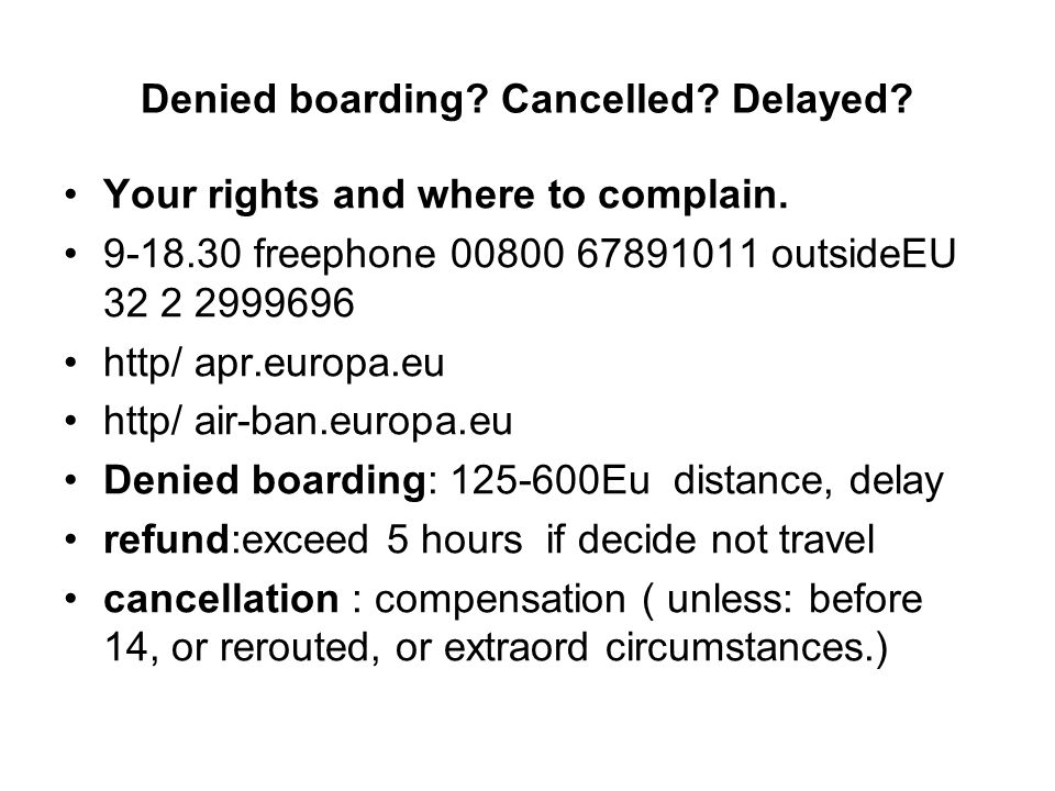Denied boarding Cancelled Delayed