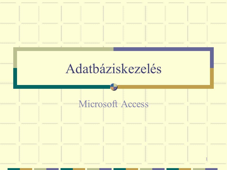 Adatbáziskezelés Microsoft Access