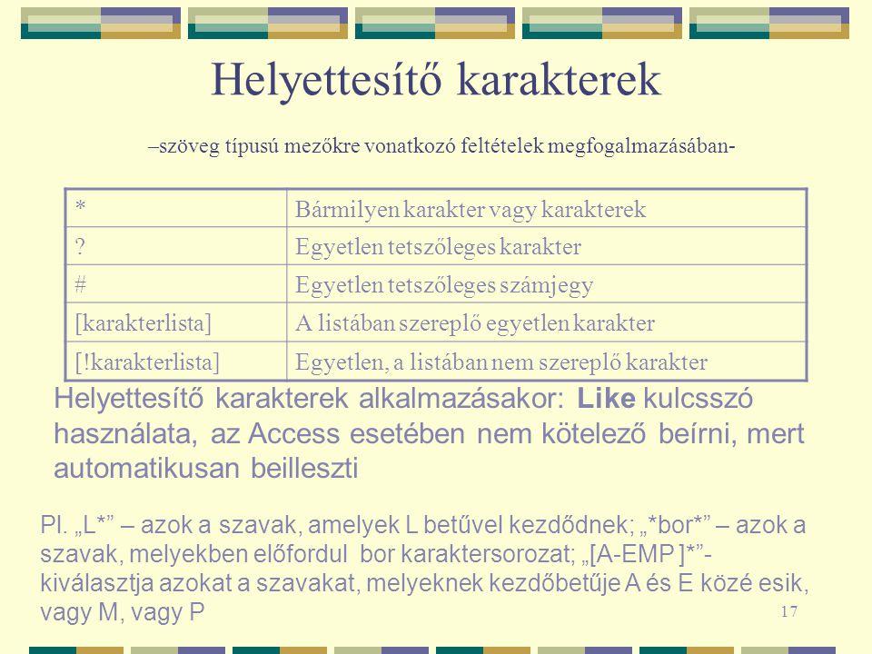 Helyettesítő karakterek –szöveg típusú mezőkre vonatkozó feltételek megfogalmazásában-