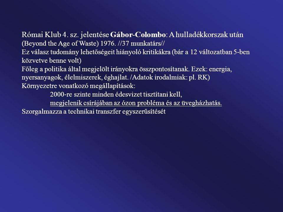 Római Klub 4. sz. jelentése Gábor-Colombo: A hulladékkorszak után (Beyond the Age of Waste) 1976. //37 munkatárs//