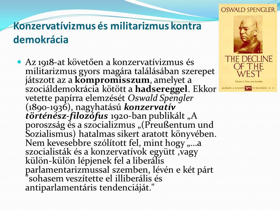 Konzervatívizmus és militarizmus kontra demokrácia