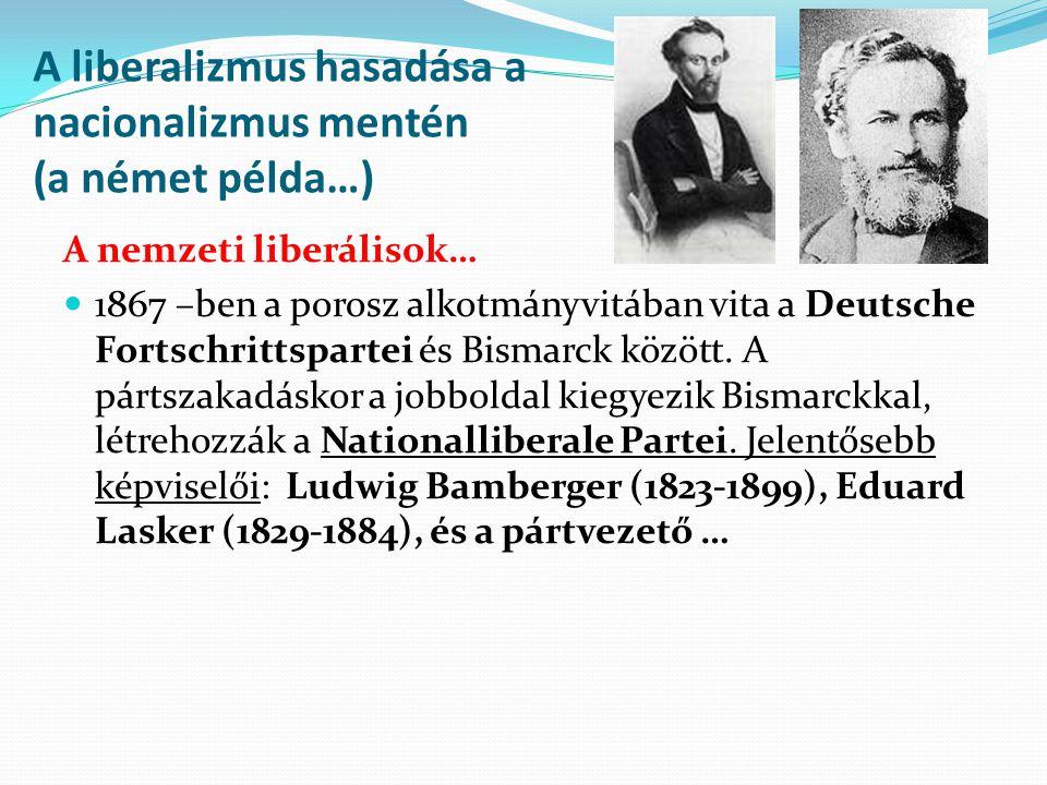 A liberalizmus hasadása a nacionalizmus mentén (a német példa…)