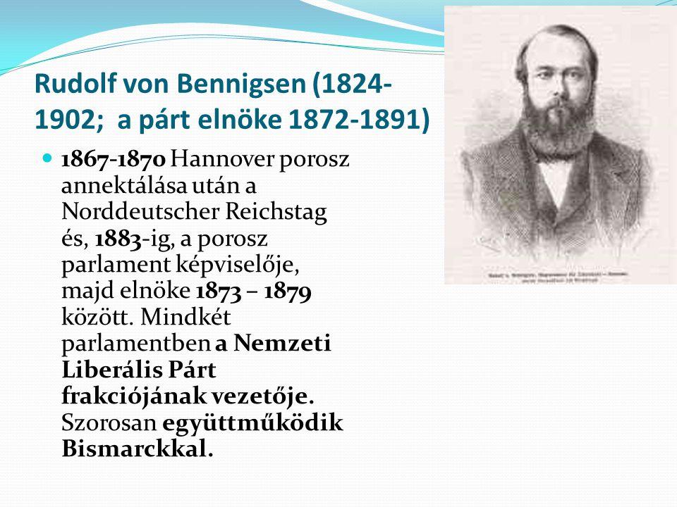 Rudolf von Bennigsen (1824-1902; a párt elnöke 1872-1891)