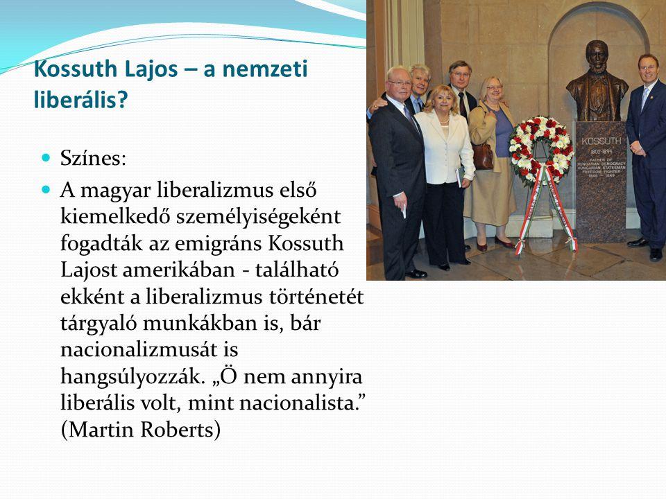 Kossuth Lajos – a nemzeti liberális