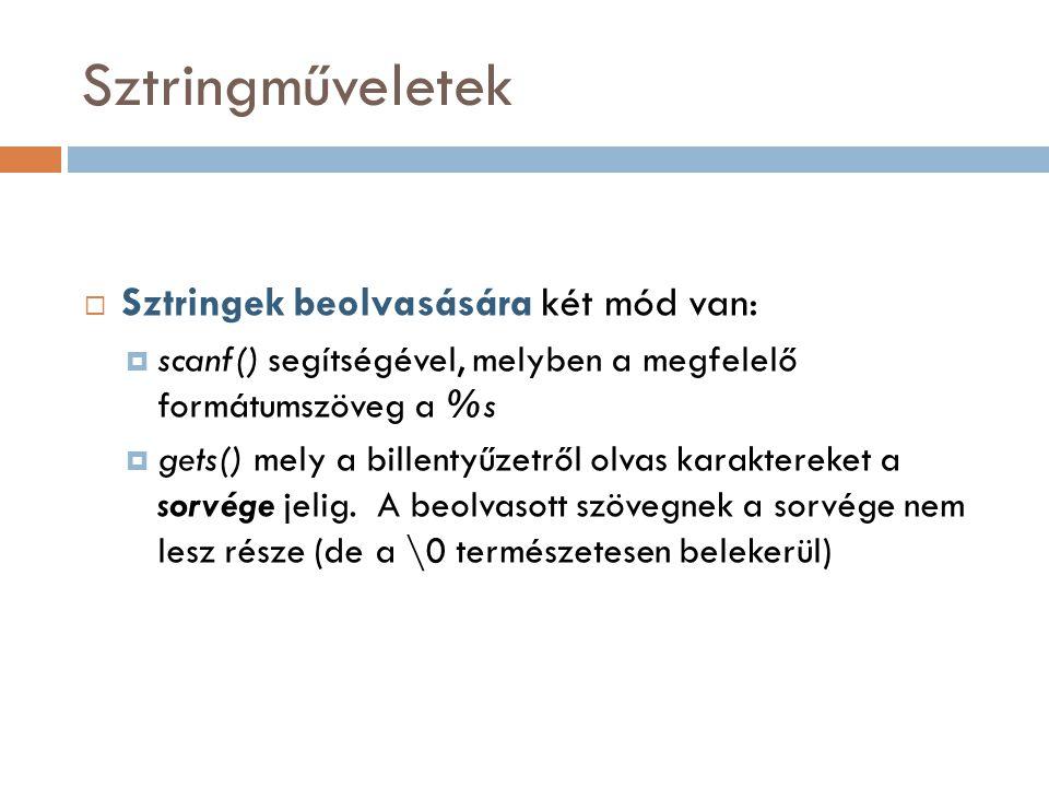 Sztringműveletek Sztringek beolvasására két mód van: