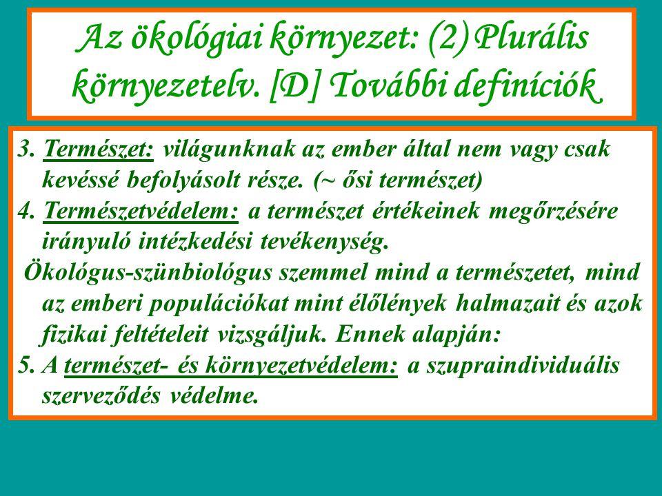 Az ökológiai környezet: (2) Plurális környezetelv