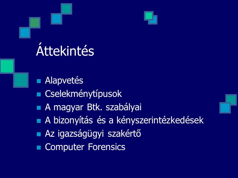 Áttekintés Alapvetés Cselekménytípusok A magyar Btk. szabályai
