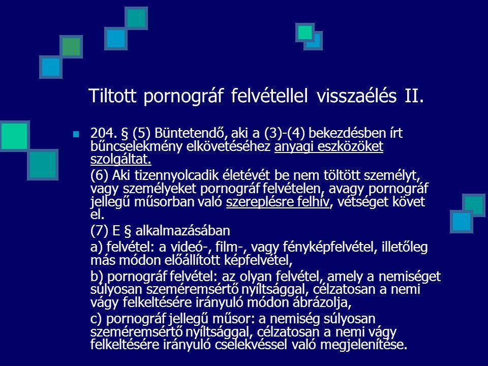 Tiltott pornográf felvétellel visszaélés II.