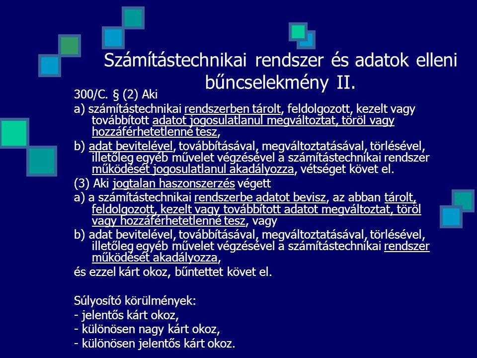 Számítástechnikai rendszer és adatok elleni bűncselekmény II.