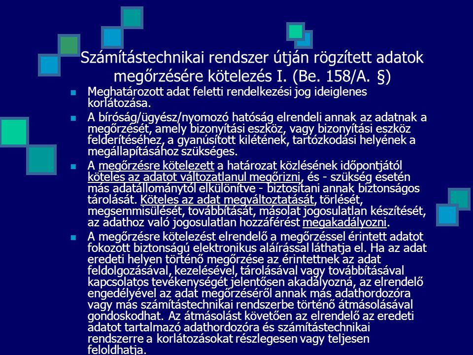Számítástechnikai rendszer útján rögzített adatok megőrzésére kötelezés I. (Be. 158/A. §)