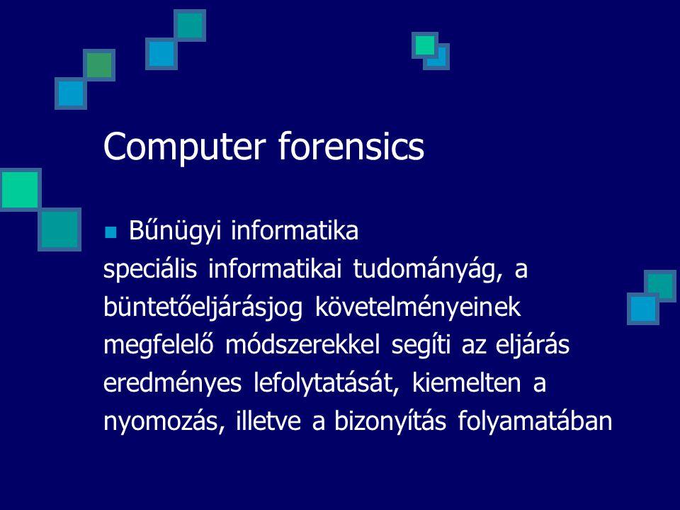 Computer forensics Bűnügyi informatika