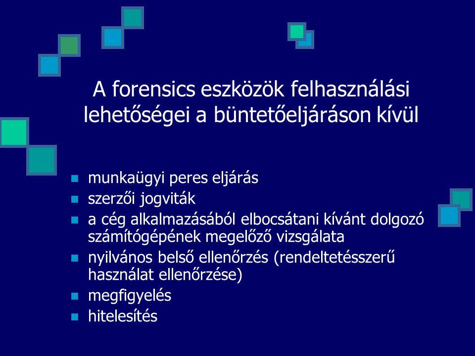 A forensics eszközök felhasználási lehetőségei a büntetőeljáráson kívül