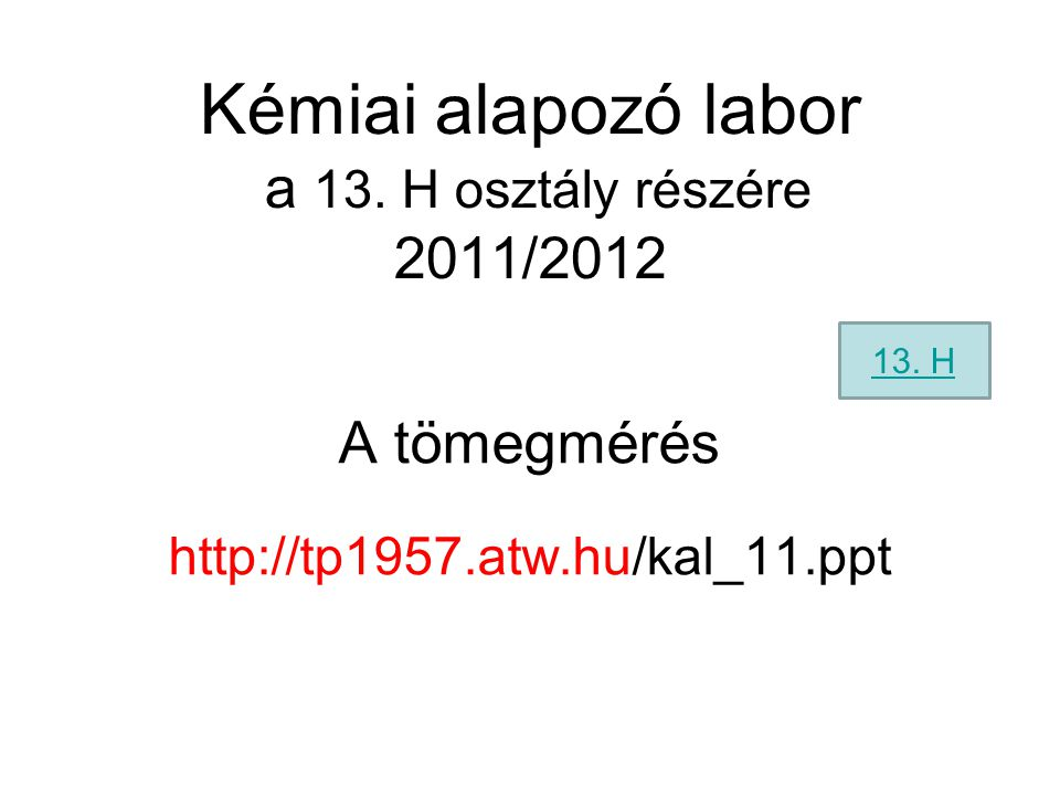 Kémiai alapozó labor a 13. H osztály részére 2011/2012