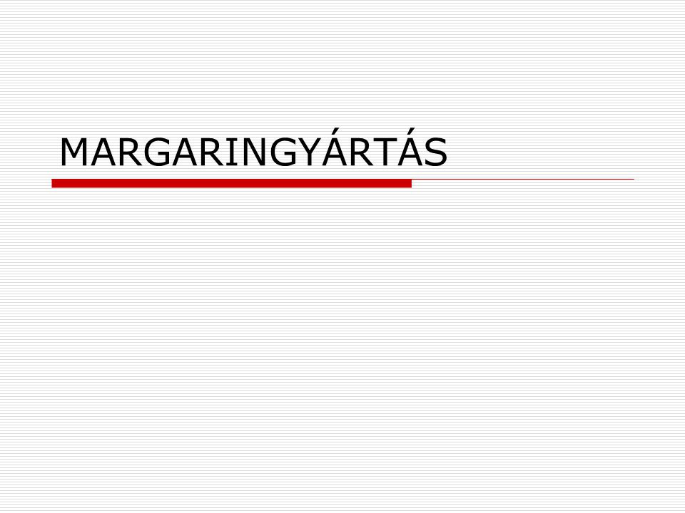 MARGARINGYÁRTÁS