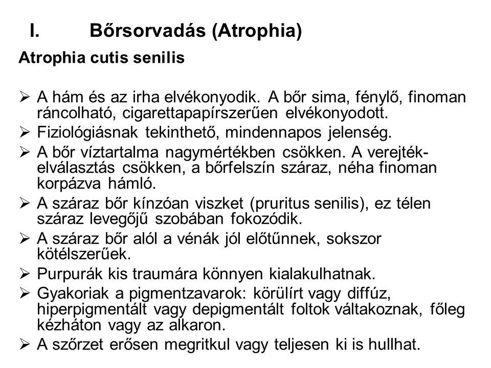 Bőrsorvadás (Atrophia)