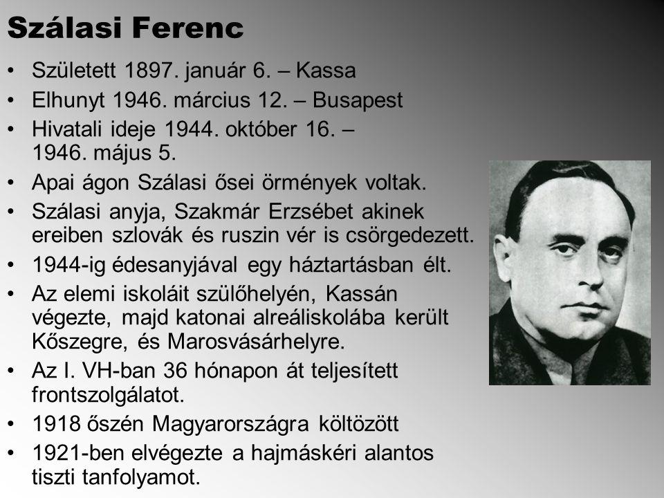 Szálasi Ferenc Született 1897. január 6. – Kassa