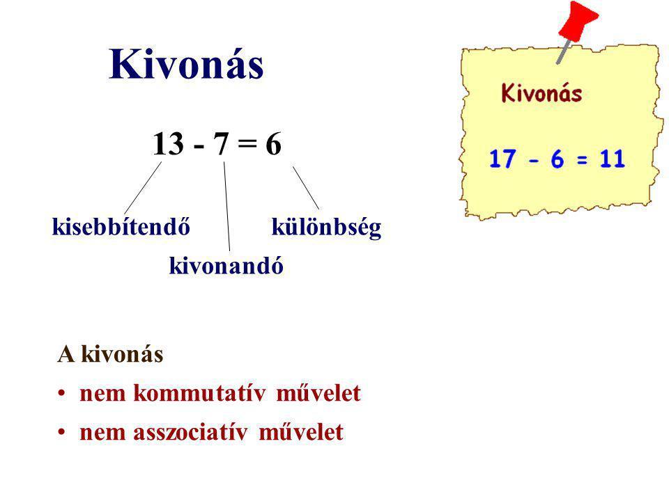 Kivonás 13 - 7 = 6 kisebbítendő különbség kivonandó A kivonás