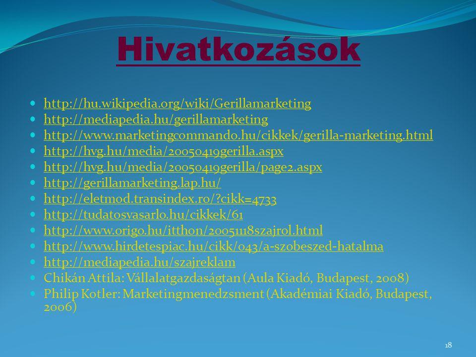 Hivatkozások http://hu.wikipedia.org/wiki/Gerillamarketing