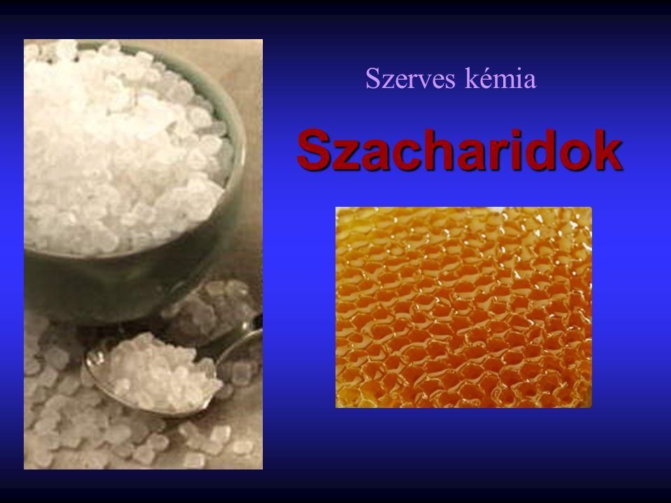 Szerves kémia Szacharidok