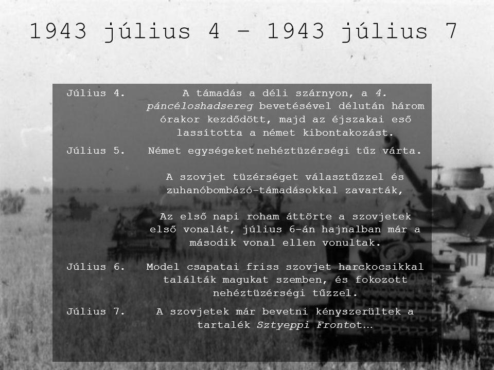 1943 július 4 – 1943 július 7 Július 4.