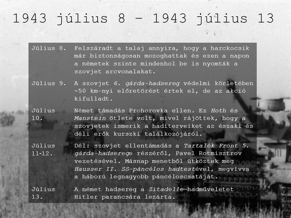 1943 július 8 – 1943 július 13 Július 8.