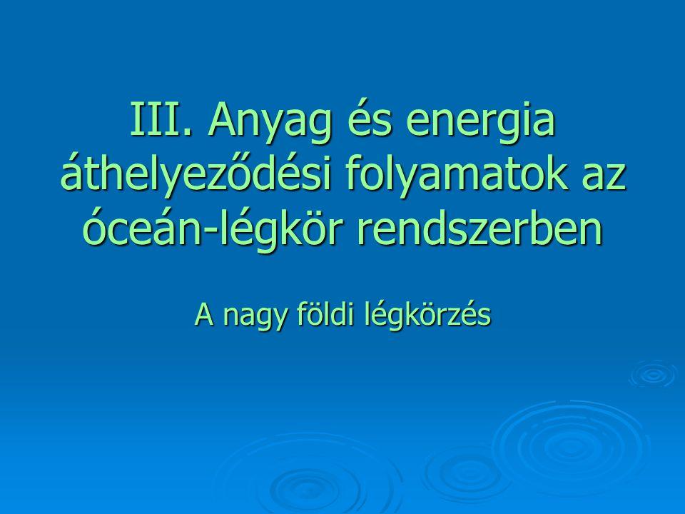 III. Anyag és energia áthelyeződési folyamatok az óceán-légkör rendszerben