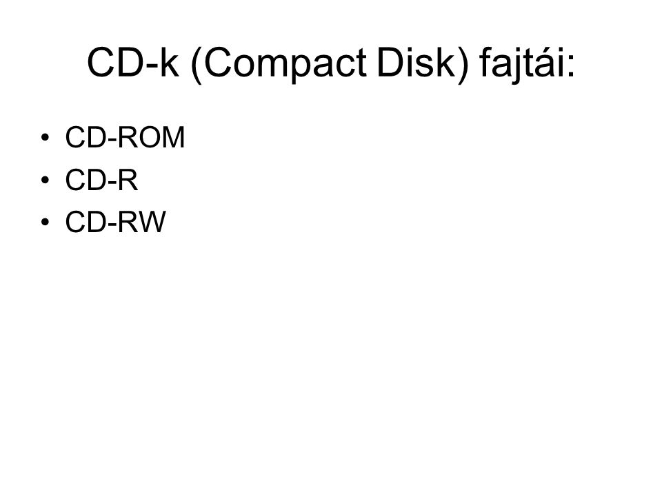CD-k (Compact Disk) fajtái: