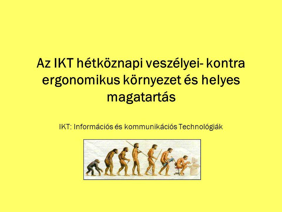 IKT: Információs és kommunikációs Technológiák