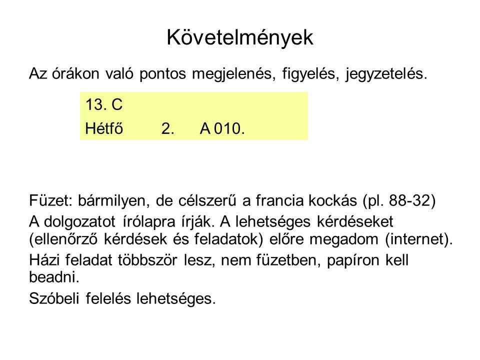 Követelmények 13. C Hétfő 2. A 010.
