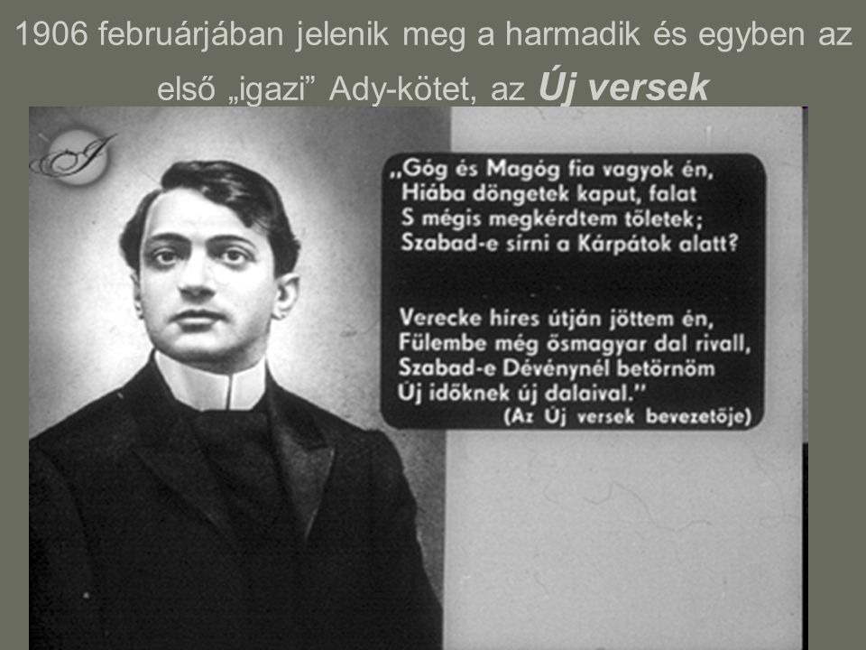 """1906 februárjában jelenik meg a harmadik és egyben az első """"igazi Ady-kötet, az Új versek"""