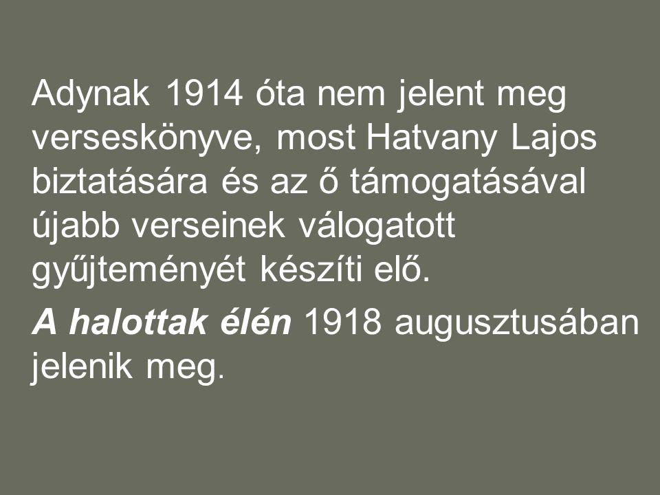 A halottak élén 1918 augusztusában jelenik meg.