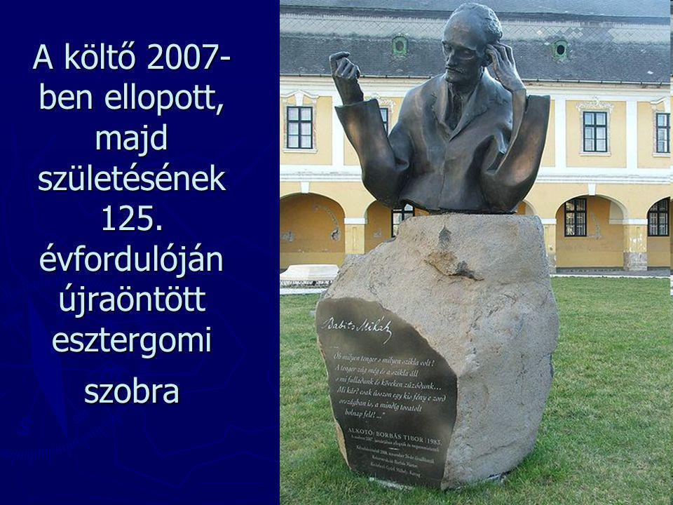 A költő 2007-ben ellopott, majd születésének 125