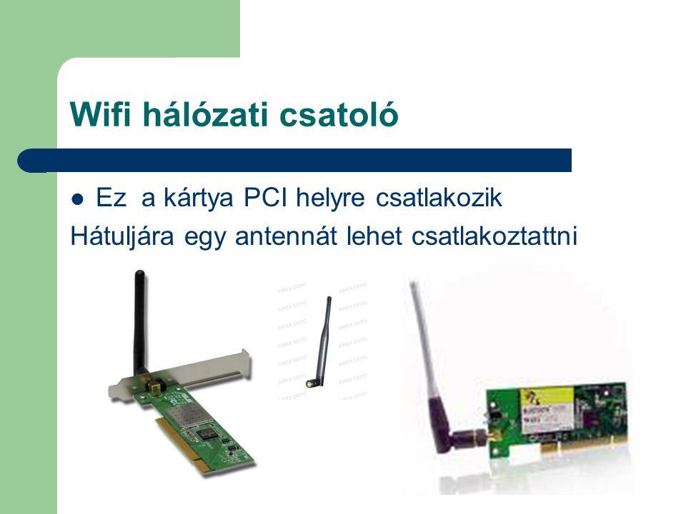 Wifi hálózati csatoló Ez a kártya PCI helyre csatlakozik