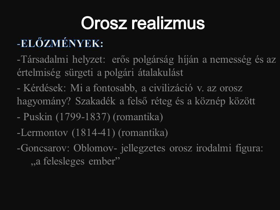 Orosz realizmus ELŐZMÉNYEK: