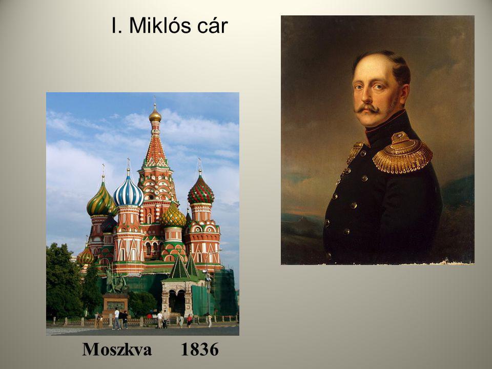 I. Miklós cár Moszkva 1836