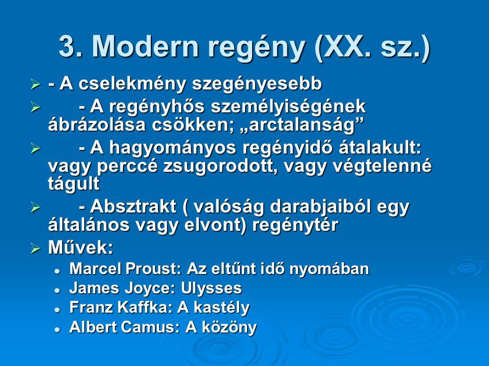 3. Modern regény (XX. sz.) - A cselekmény szegényesebb