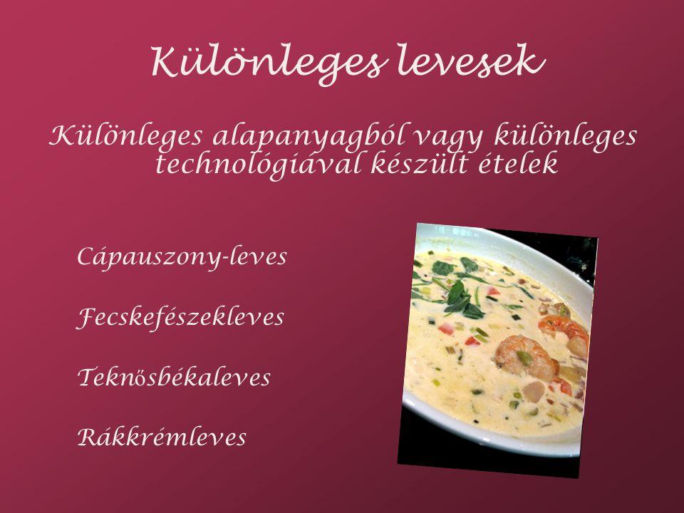 Különleges alapanyagból vagy különleges technológiával készült ételek