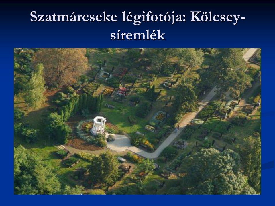 Szatmárcseke légifotója: Kölcsey-síremlék