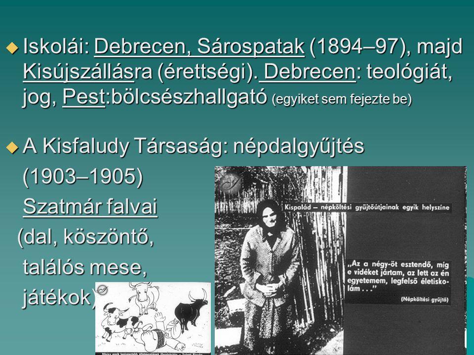 Iskolái: Debrecen, Sárospatak (1894–97), majd Kisújszállásra (érettségi). Debrecen: teológiát, jog, Pest:bölcsészhallgató (egyiket sem fejezte be)