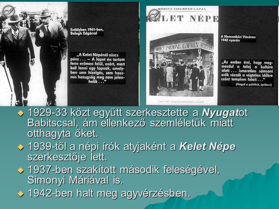 1929-33 közt együtt szerkesztette a Nyugatot Babitscsal, ám ellenkező szemléletük miatt otthagyta őket.
