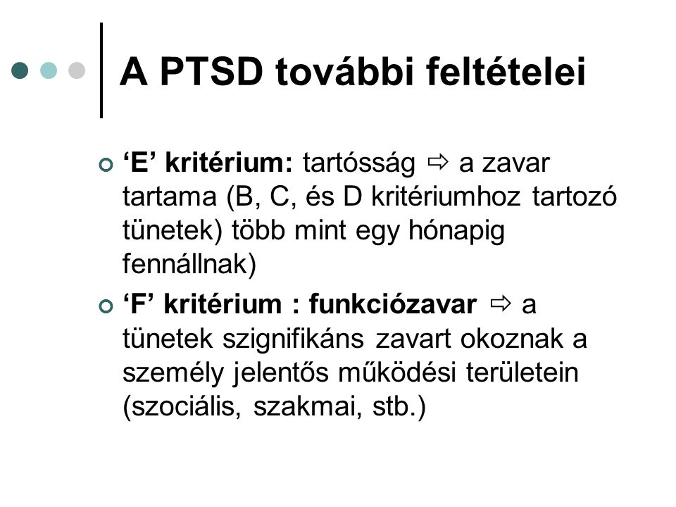 A PTSD további feltételei