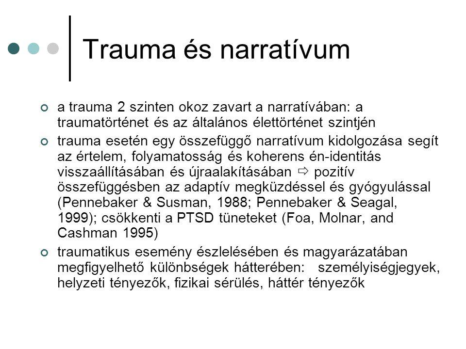 Trauma és narratívum a trauma 2 szinten okoz zavart a narratívában: a traumatörténet és az általános élettörténet szintjén.