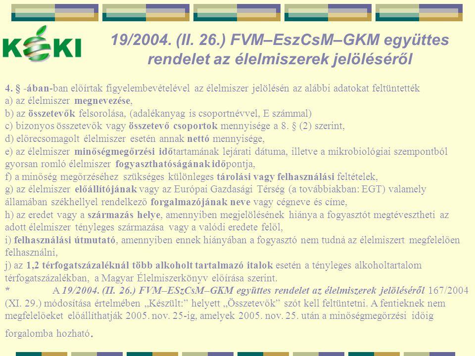 19/2004. (II. 26.) FVM–EszCsM–GKM együttes rendelet az élelmiszerek jelöléséről