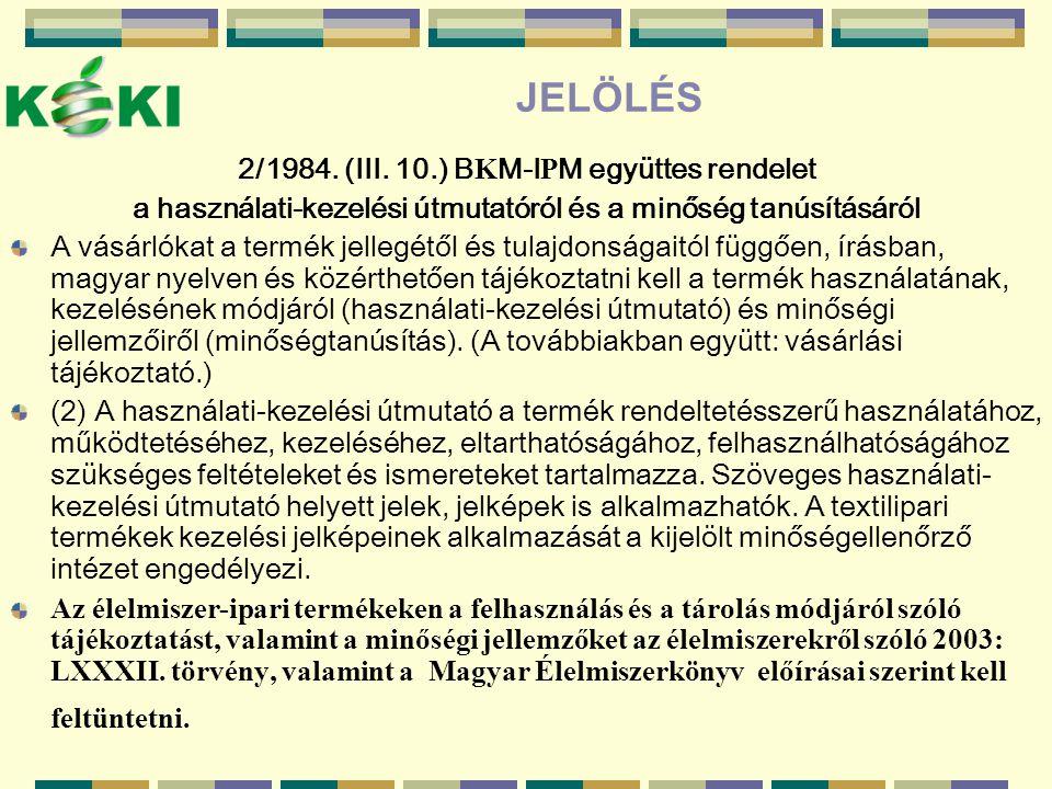 JELÖLÉS 2/1984. (III. 10.) BKM-IPM együttes rendelet