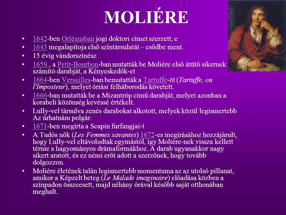 MOLIÉRE 1642-ben Orléansban jogi doktori címet szerzett, e