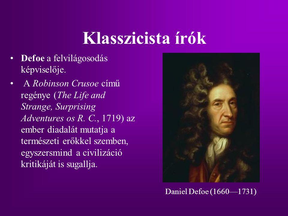 Klasszicista írók Defoe a felvilágosodás képviselője.