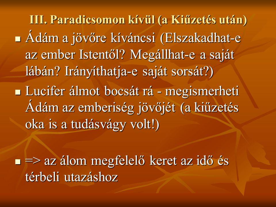 III. Paradicsomon kívül (a Kiűzetés után)