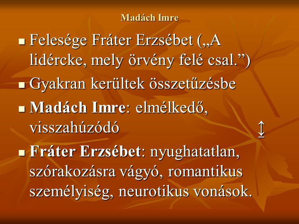 """Felesége Fráter Erzsébet (""""A lidércke, mely örvény felé csal. )"""
